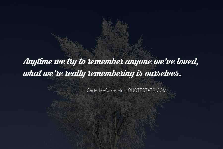 Quotes About Remembering The Loss Of A Loved One #1160464