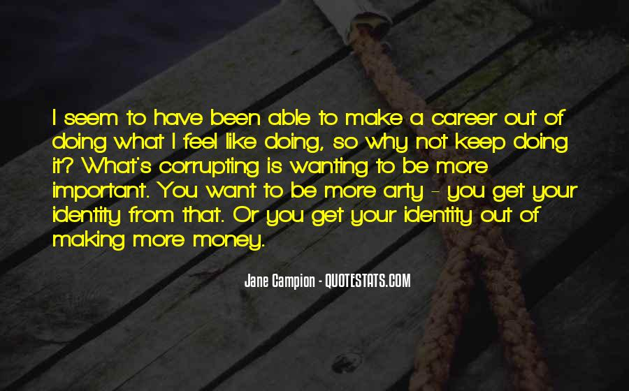 Quotes About Wanting Money #1148350