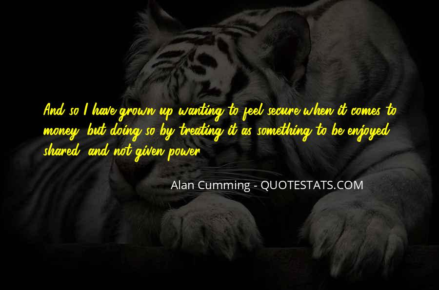 Quotes About Wanting Money #1280368