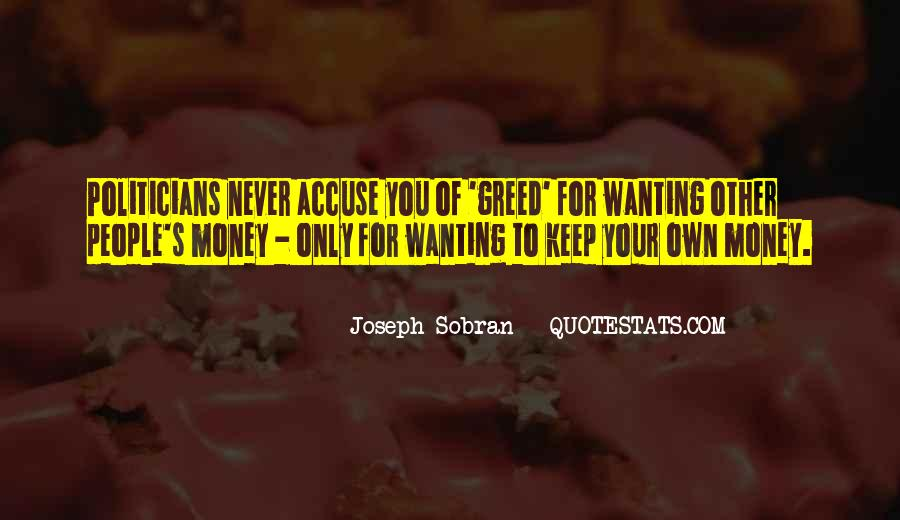 Quotes About Wanting Money #1349862