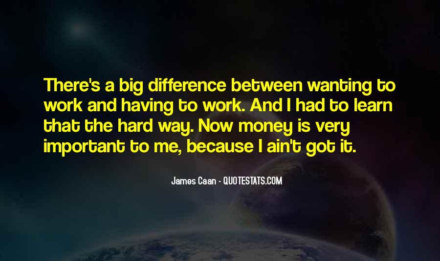 Quotes About Wanting Money #1622272
