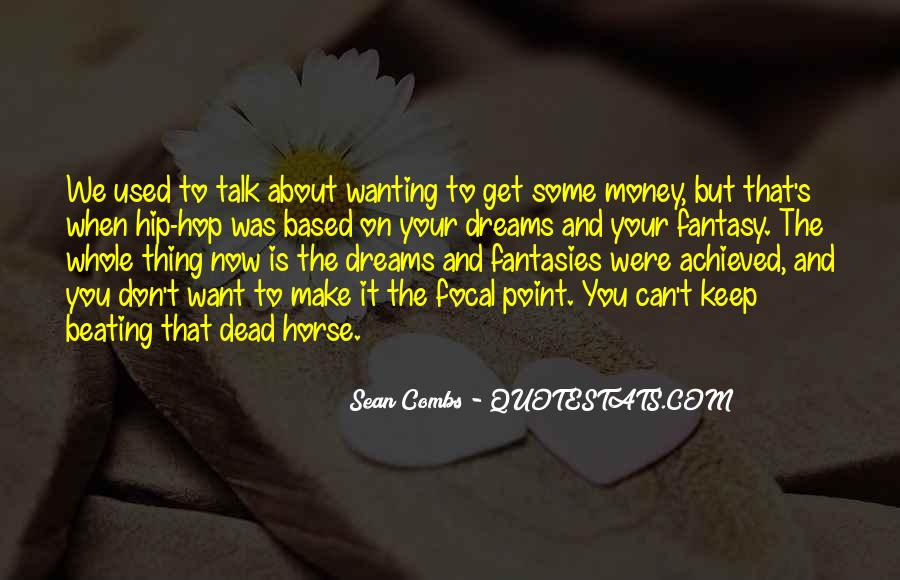 Quotes About Wanting Money #1791144