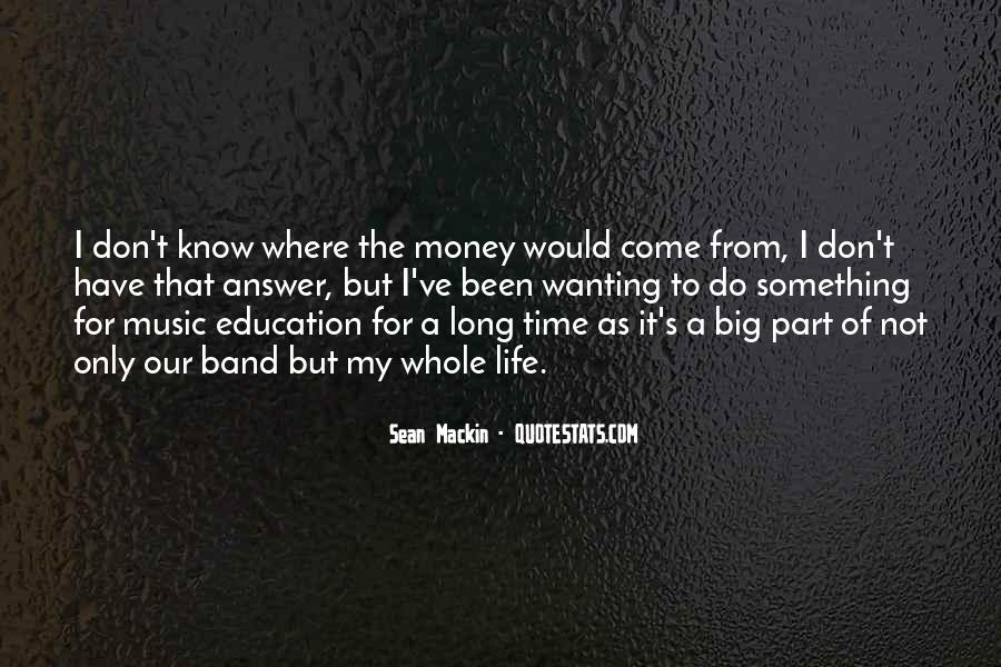 Quotes About Wanting Money #1830063