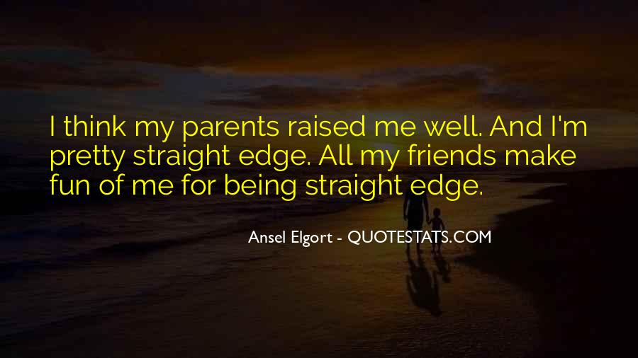 Quotes About Being Raised Well #112243