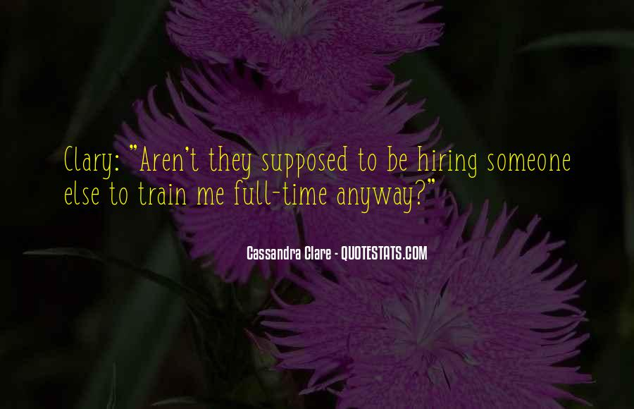 Quotes About Hiring Someone #1028206