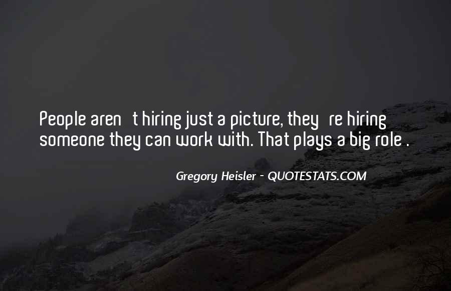 Quotes About Hiring Someone #1384305