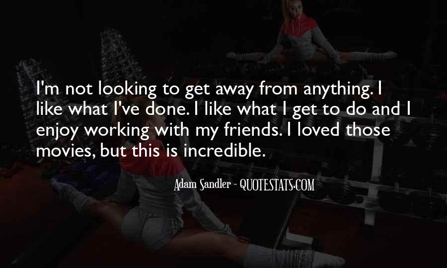 Quotes About Incredible Friends #1105224