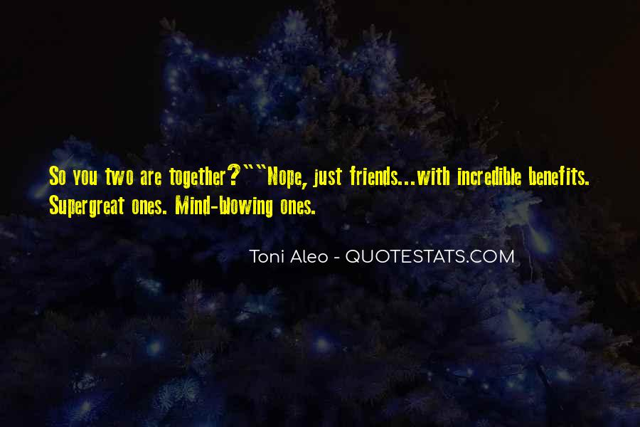 Quotes About Incredible Friends #1180715