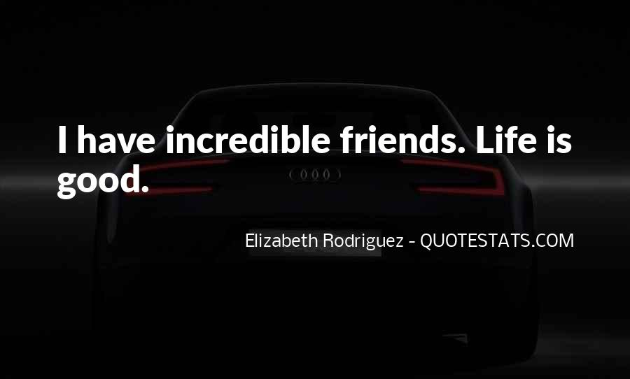 Quotes About Incredible Friends #1244234
