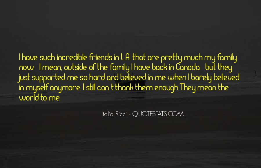 Quotes About Incredible Friends #1276241