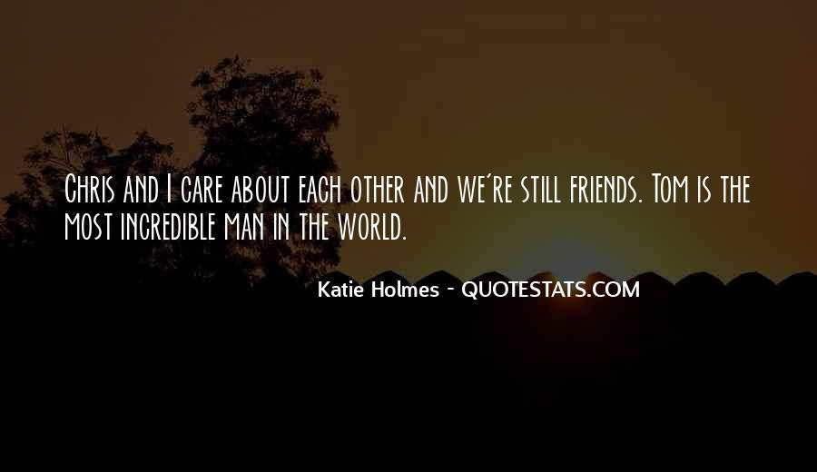 Quotes About Incredible Friends #1381844