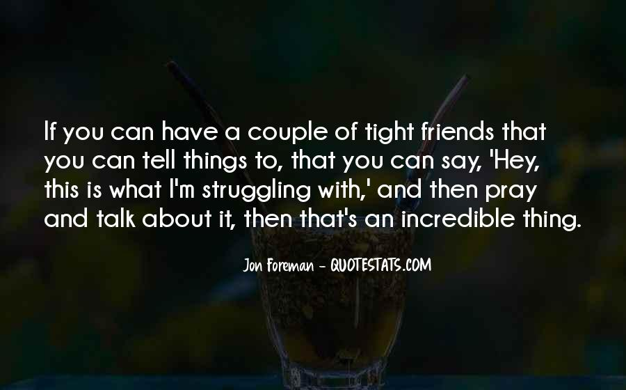 Quotes About Incredible Friends #361262
