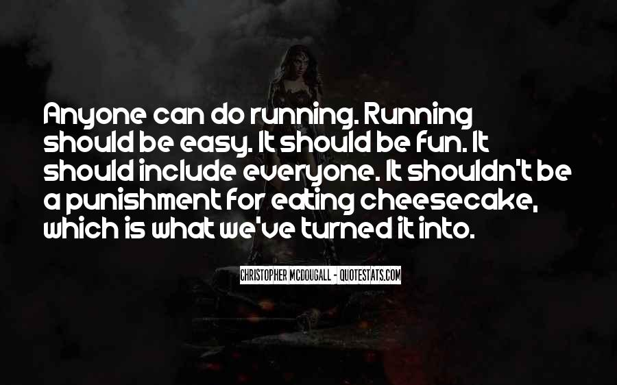 Quotes About Eating Cheesecake #390562