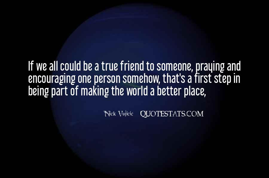 Quotes About A True Friend #107833