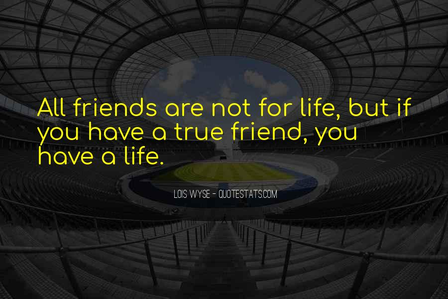 Quotes About A True Friend #30836