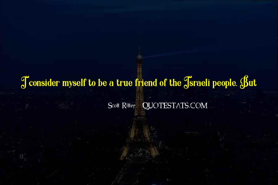 Quotes About A True Friend #354420