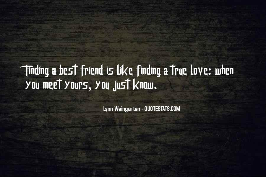 Quotes About A True Friend #374811