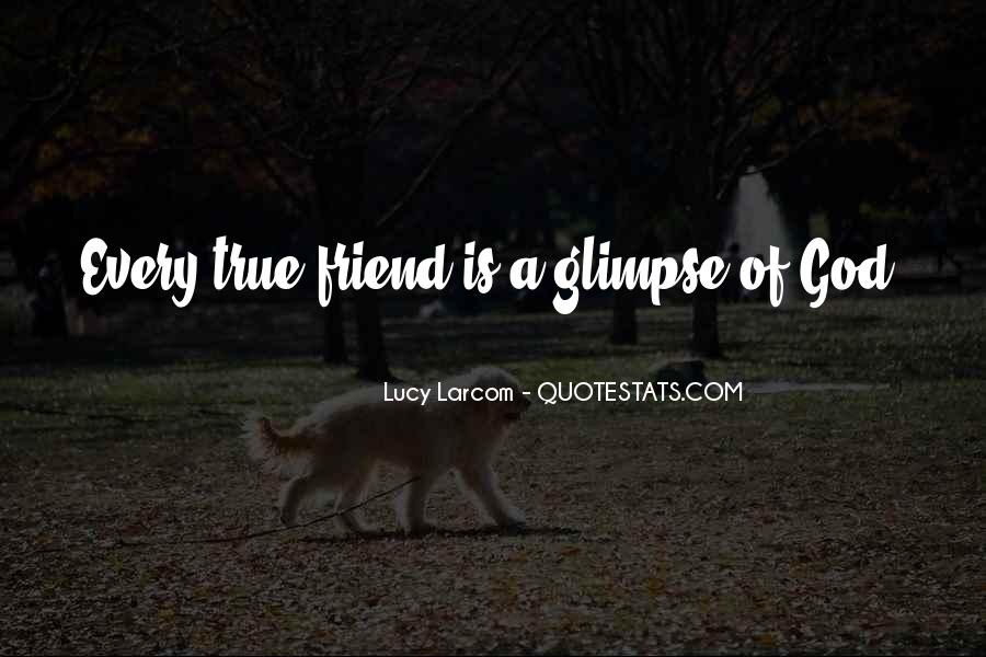 Quotes About A True Friend #386435