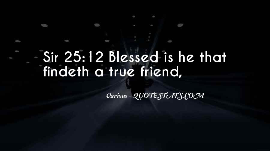 Quotes About A True Friend #55387
