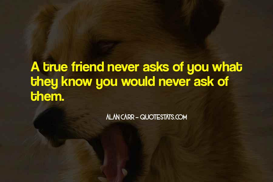 Quotes About A True Friend #594012