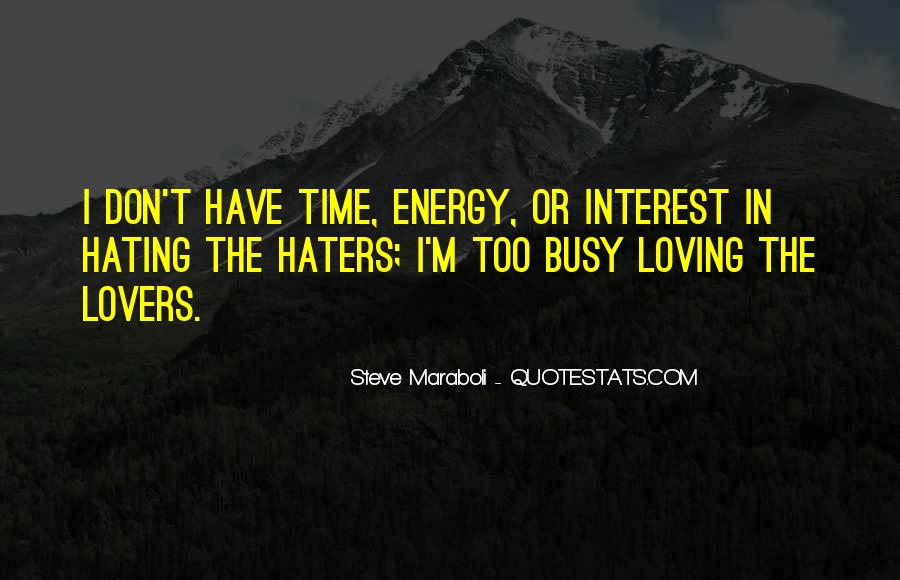 Quotes About Haters Hating On You #1422507