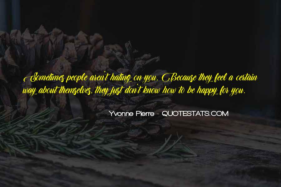 Quotes About Haters Hating On You #1701813