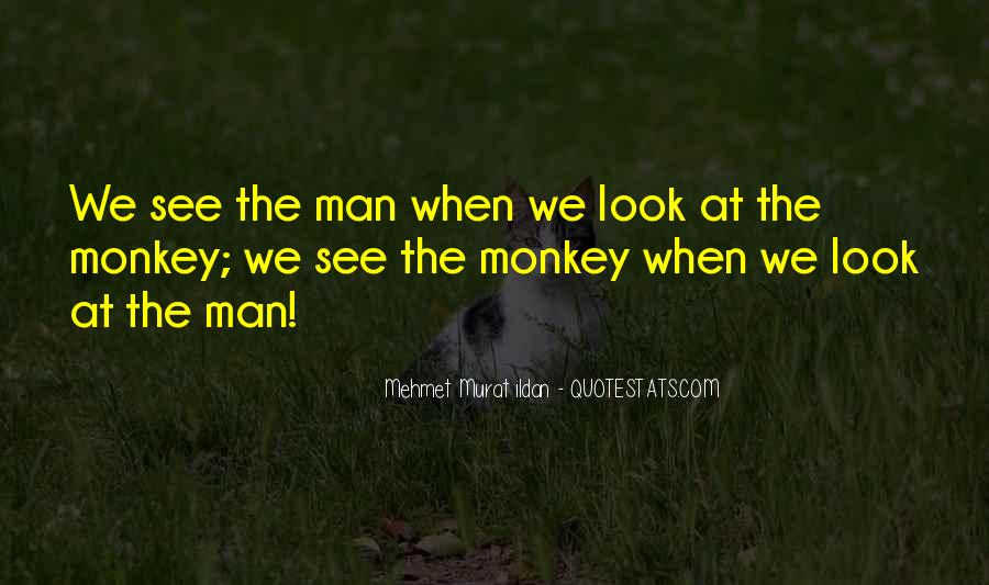 Quotes About Monkey See Monkey Do #1521968