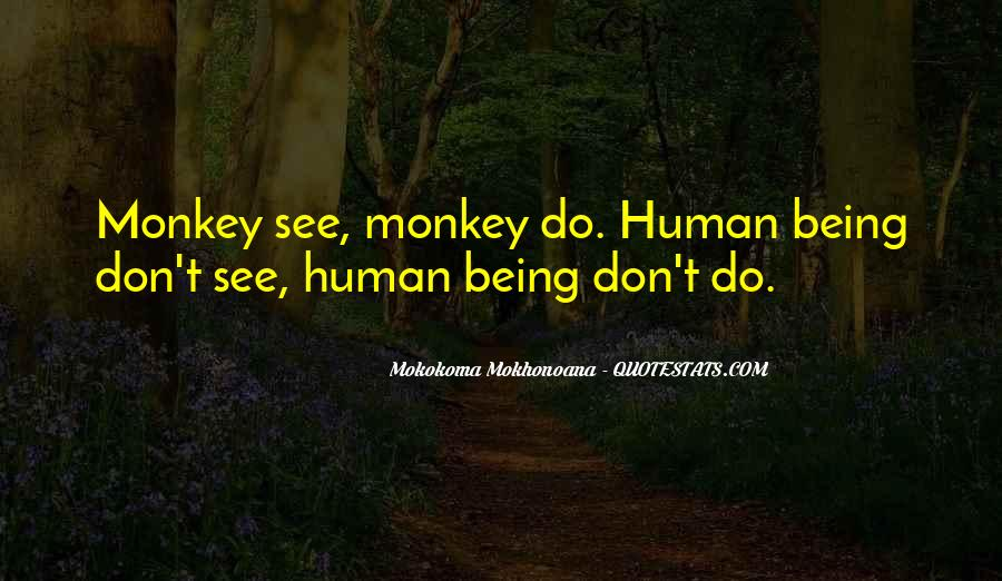 Quotes About Monkey See Monkey Do #1808404