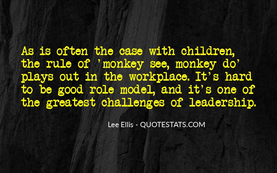 Quotes About Monkey See Monkey Do #358960