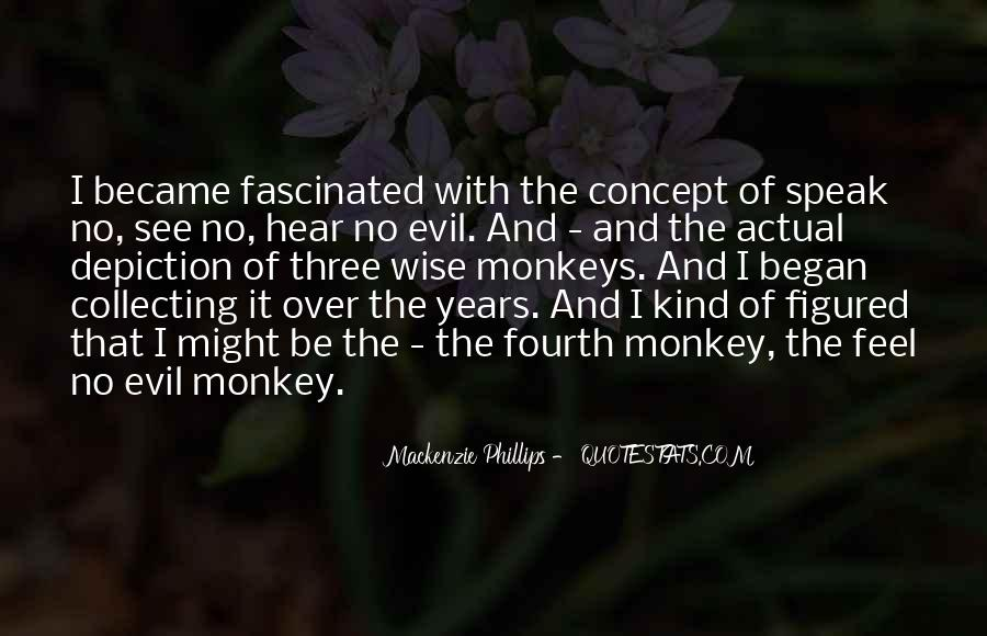 Quotes About Monkey See Monkey Do #828721