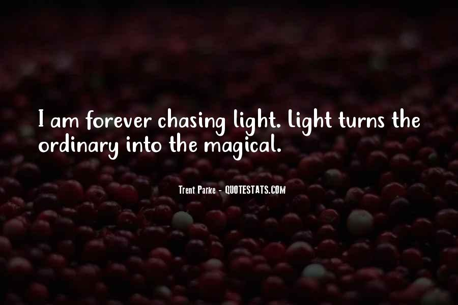 Quotes About Chasing Light #442051