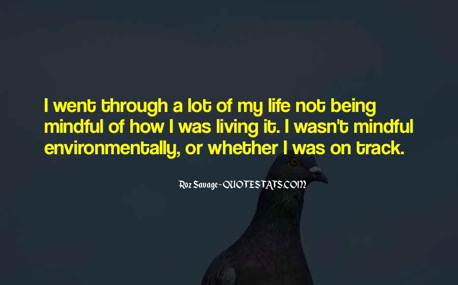 Quotes About Being Mindful #1641133