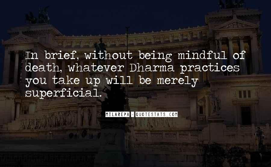 Quotes About Being Mindful #18120