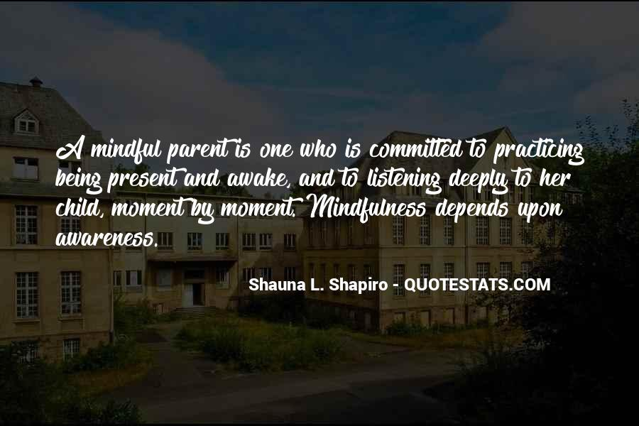 Quotes About Being Mindful #19858