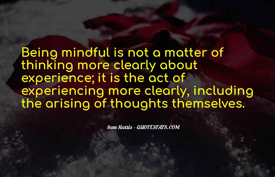 Quotes About Being Mindful #645839