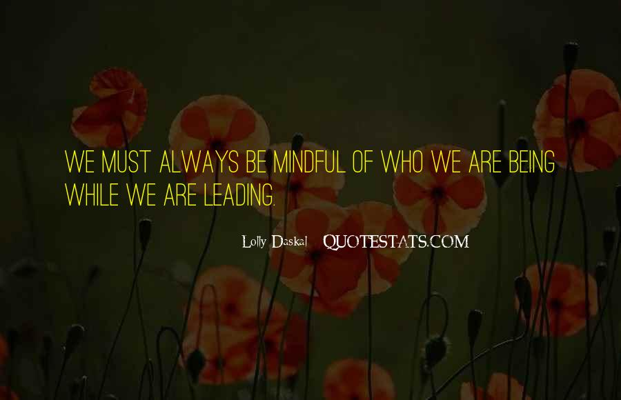 Quotes About Being Mindful #982545