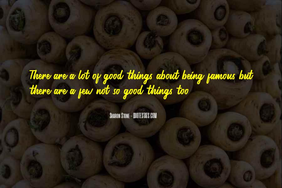 Quotes About Things Being Too Good #1851012