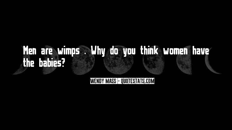Quotes About Wimps #497910