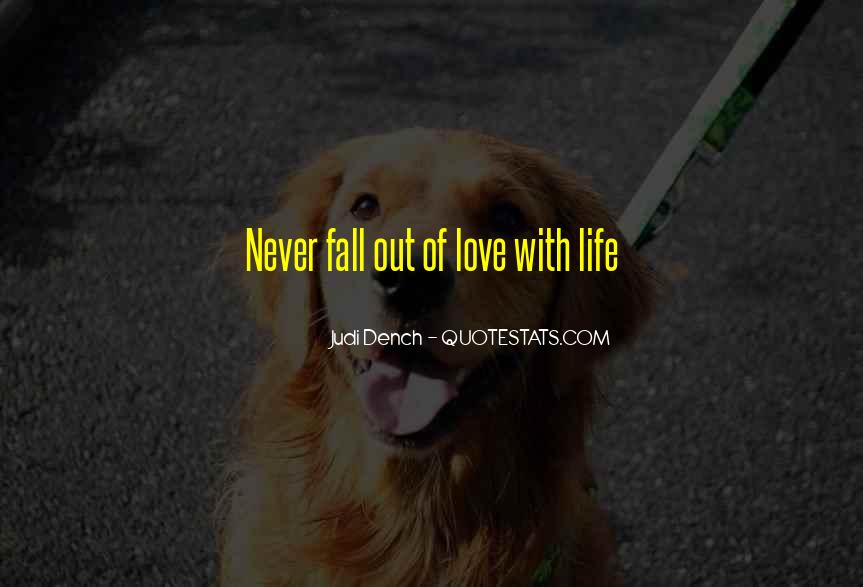Quotes About Never Falling Out Of Love #1865382