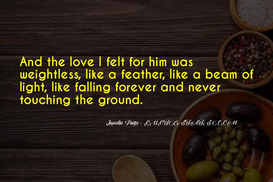 Quotes About Never Falling Out Of Love #278898
