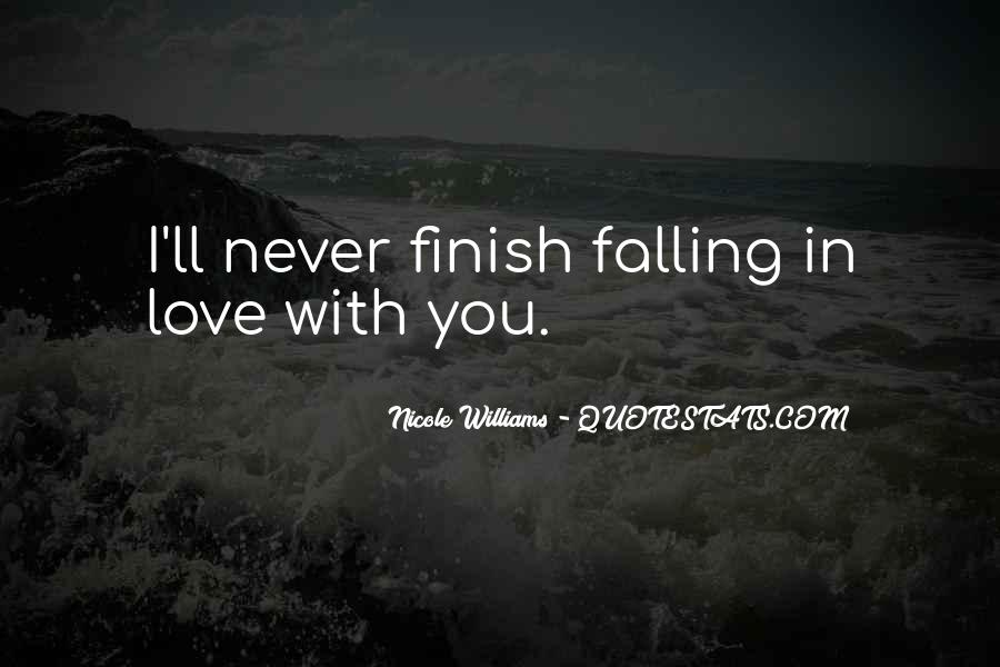 Quotes About Never Falling Out Of Love #467459