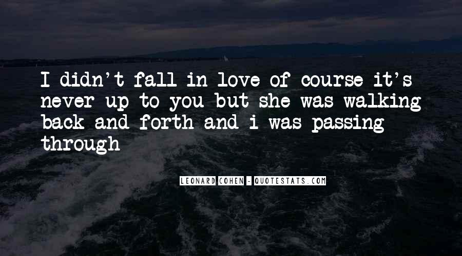 Quotes About Never Falling Out Of Love #488219