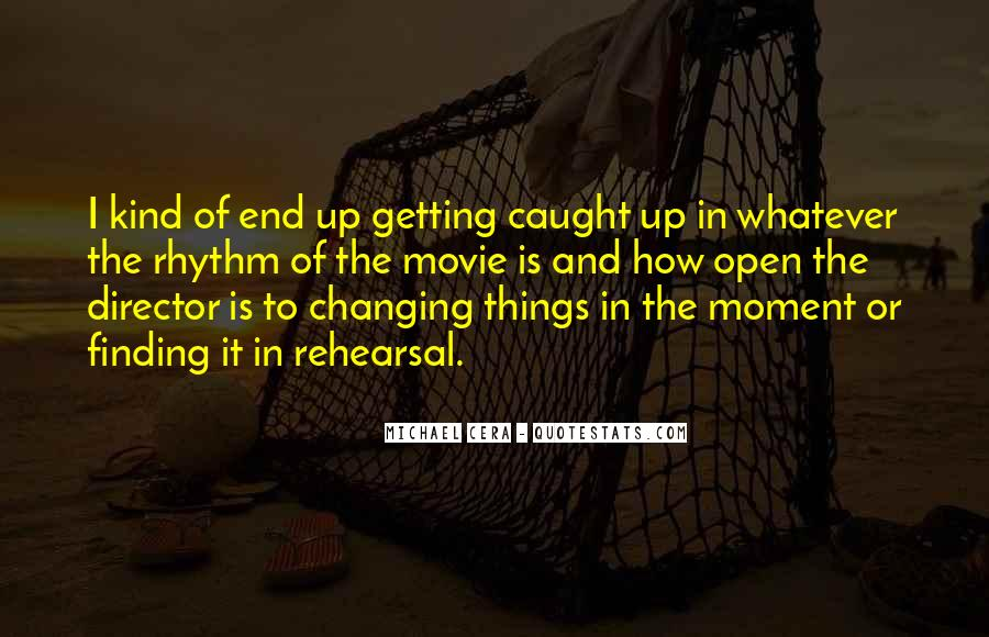 Quotes About Changing Things Up #1317337