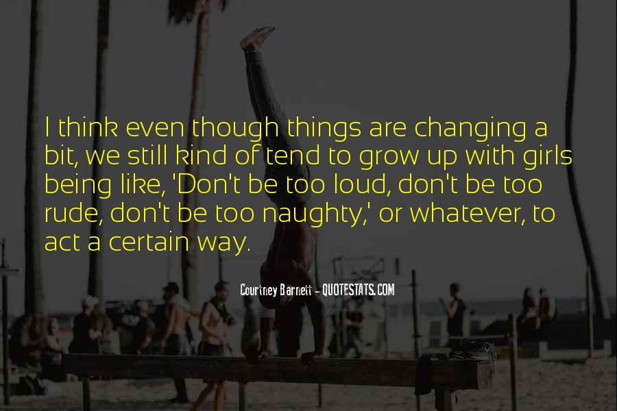 Quotes About Changing Things Up #1437975