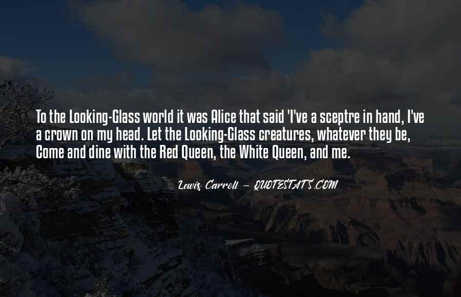 Quotes About The Looking Glass #1015886
