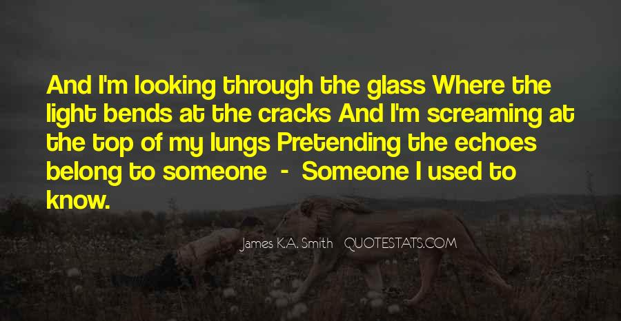 Quotes About The Looking Glass #1039623