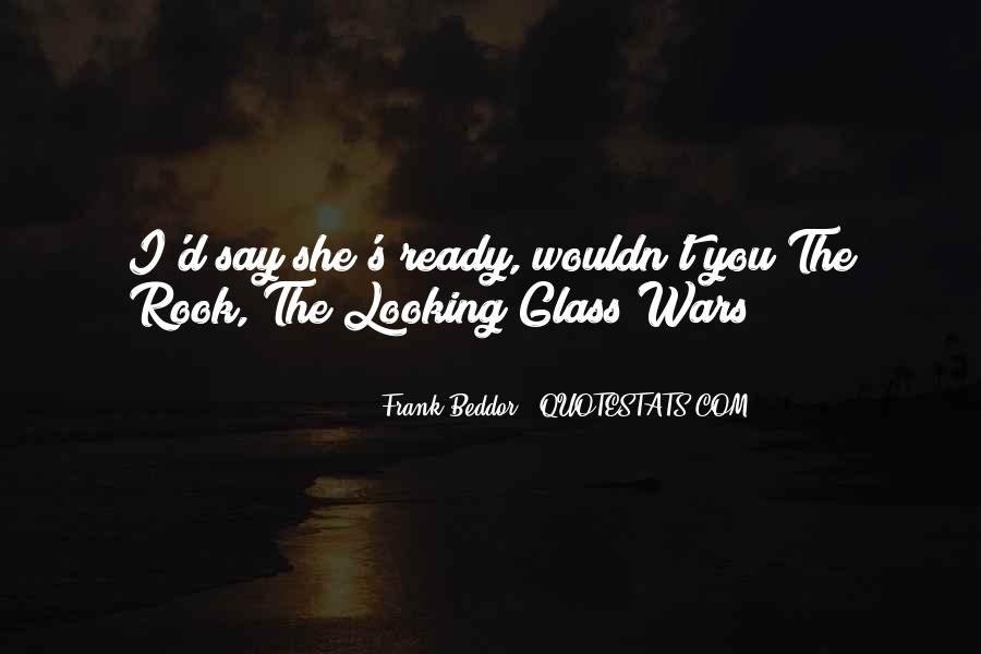 Quotes About The Looking Glass #1070264
