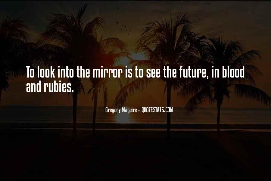 Quotes About The Looking Glass #275760