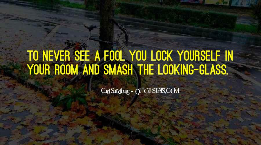Quotes About The Looking Glass #322373