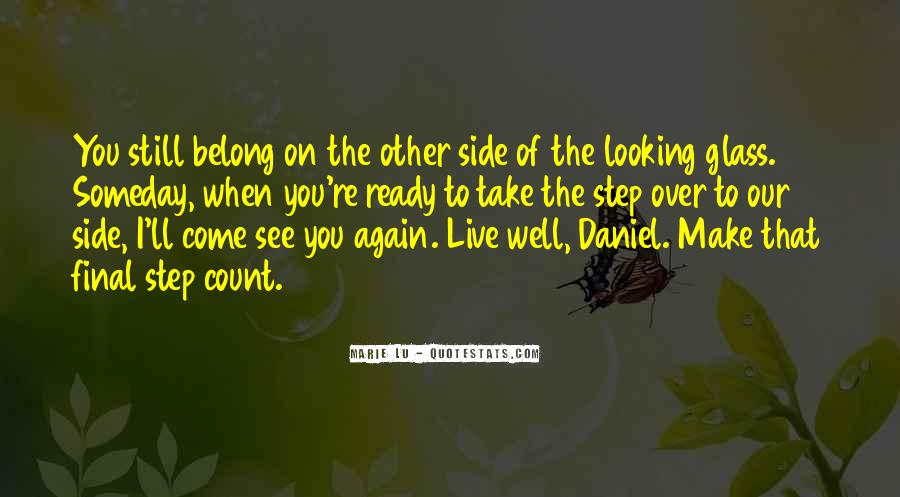 Quotes About The Looking Glass #326459